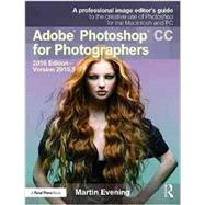 Adobe Photoshop CC for Photographers: 2016 Edition ù Version 2015.5 by MARTIN EVENING PHOTOGRAPHY LTD, 9781138690240