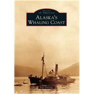 Alaska's Whaling Coast by Vinnedge, Dale, 9781467130240