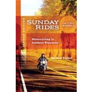 Sunday Rides on Two Wheels : Motorcycling in Southern Wisconsin by Barber, Barbara, 9780299230241