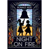 Night on Fire by Kidd, Ronald, 9780807570241
