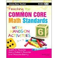 Teaching the Common Core Math Standards With Hands-on Activities, Grades K-2 by Muschla, Judith A.; Muschla, Gary Robert; Muschla-Berry, Erin, 9781118710241