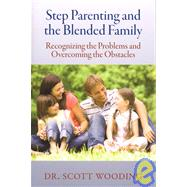 Step Parenting and the Blended Family by Wooding, Scott, 9781554550241