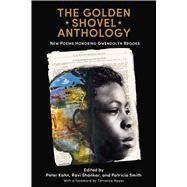 The Golden Shovel Anthology by Kahn, Peter; Shankar, Ravi; Smith, Patricia; Hayes, Terrance, 9781682260241