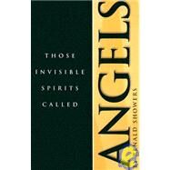 Those Invisible Spirits Called Angels by Showers, Renald E., 9780915540242