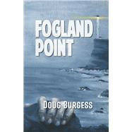 Fogland Point by Burgess, Doug, 9781464210242