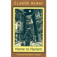 Home to Harlem by McKay, Claude, 9781555530242