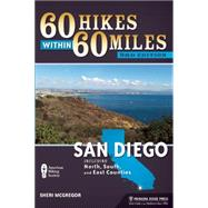 60 Hikes Within 60 Miles: San Diego Including North, South and East Counties by McGregor, Sheri, 9781634040242