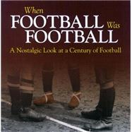 When Football Was Football by Havers, Richard, 9781785210242