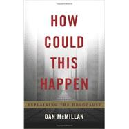 How Could This Happen? by Mcmillan, Dan, 9780465080243
