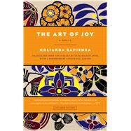The Art of Joy A Novel by Sapienza, Goliarda; Appel, Anne Milano; Pellegrino, Angelo, 9781250050243
