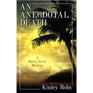 An Anecdotal Death by Roby, Kinley, 9781432830243