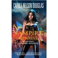 Vampire Sunrise by Douglas, Carole Nelson, 9781501130243