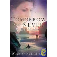 If Tomorrow Never Comes by SCHALESKY, MARLO, 9781601420244