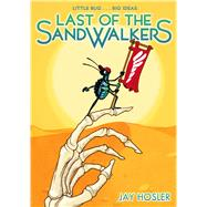 Last of the Sandwalkers by Hosler, Jay, 9781626720244