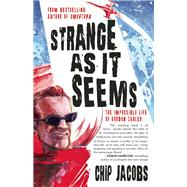 Strange As It Seems The Impossible Life of Gordon Zahler by Jacobs, Chip, 9781942600244