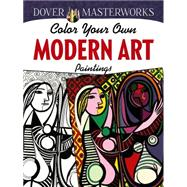 Dover Masterworks: Color Your Own Modern Art Paintings by Hendler, Muncie, 9780486780245