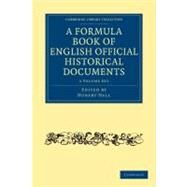 A Formula Book of English Official Historical Documents by Hall, Hubert, 9781108010245
