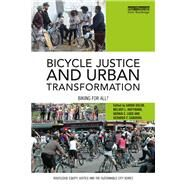 Bicycle Justice and Urban Transformation: Biking for All? by Golub; Aaron, 9781138950245