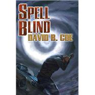 Spell Blind by Coe, David B., 9781476780245