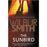The Sunbird by Smith, Wilbur A., 9781499860245