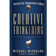 Creative Thinkering Putting Your Imagination to Work by Michalko, Michael, 9781608680245