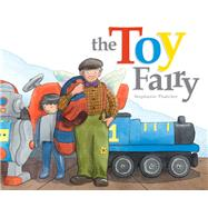 The Toy Fairy by Thatcher, Stephanie, 9781760360245