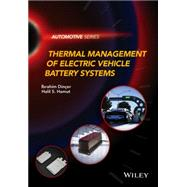 Thermal Management of Electric Vehicle Battery Systems by Dincer, Ibrahim; Hamut, Halil S.; Javani, Nader, 9781118900246