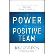 The Power of a Positive Team by Gordon, Jon, 9781119430247