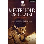 Meyerhold on Theatre by Braun, Edward; Pitches, Jonathan, 9781474230247