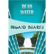 Dead Water by Marsh, Ngaio, 9781631940248