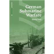 German Submarine Warfare by Frost, Wesley; Folk, Frank Lyon, 9781910500248