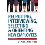 Recruiting, Interviewing, Selecting and Orienting New Employees by Arthur, Diane, 9780814420249