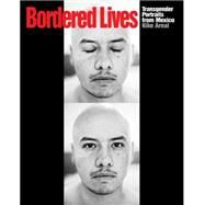 T* Mexico: Portraits of Transgender Life by Arnal, Kike; Stryker, Susan, 9781620970249