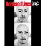 T* Mexico: Portraits of Transgender Life by Arnal, Kike; Stryker, Susan, 9781620970249