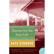 Charms for the Easy Life by Gibbons, Kaye, 9780060760250