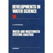 Water and Wastewater Systems Analysis by Stephenson, David, 9780080870250