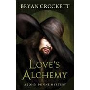 Love's Alchemy by Crockett, Bryan, 9781432830250