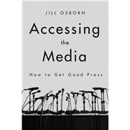 Accessing the Media by Osborn, Jill, 9781510730250