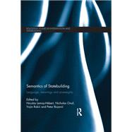 Semantics of Statebuilding: Language, meanings and sovereignty by Lemay-Hebert; Nicolas, 9781138650251