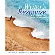 The Writer's Response A Reading-Based Approach to Writing by McDonald, Stephen; Salomone, William; Gutierrez, Sonia; Japtok, Martin, 9781305100251