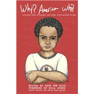Why? America Why? by Save the Kids; Ayers, Bill, 9781936900251