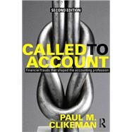 Called to Account: Financial frauds that shaped the accounting profession by Clikeman; Paul M., 9780415630252