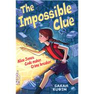 The Impossible Clue by Rubin, Sarah, 9780545940252