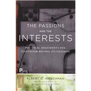 The Passions and the Interests by Hirschman, Albert O.; Sen, Amartya; Adelman, Jeremy (AFT), 9780691160252