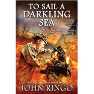 To Sail a Darkling Sea by Ringo, John, 9781476780252