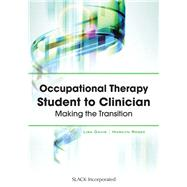 Occupational Therapy Student to Clinician Making the Transition by Davis, Lisa; Rosee, Marilyn, 9781617110252
