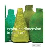 Exploring Dimension in Quilt Art by Barnes, C. June, 9781849940252