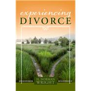 Experiencing Divorce by Wright, H.  Norman, 9781433650253