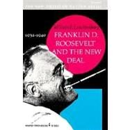 Franklin D. Roosevelt and the New Deal 1932 1940 by Leuchtenburg, William E., 9780061330254