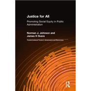 Justice for All: Promoting Social Equity in Public Administration: Promoting Social Equity in Public Administration by Johnson; Gail, 9780765630254